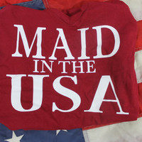 Sale! Maid in the usa t shirt