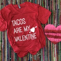 Tacos are my Valentines tee