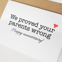 Funny anniversary card We proved your parents wrong