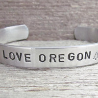Bracelet Hand Stamped I Love Oregon Cuff ONE Aluminum PDX Any City State Personalized For YOU