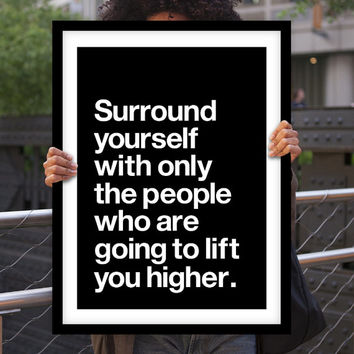 """Inspirational Print Typography Poster """"Surround Yourself With Only the People"""" Motivational Quote Wall Decor Home Decor Art Summer Trends"""