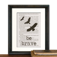 DIVERGENT Book Page Be Brave Art Print Matted