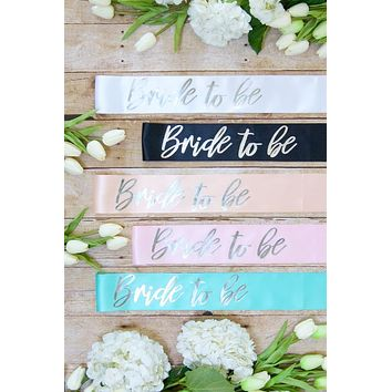 Bride To Be With Silver Foil Sash | Lots of colors!