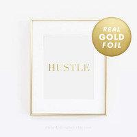 Hustle Print, Hustle Quote, Gold Foil Print, Gold Foil, Girl Boss, Work Hard, Office Print, Desk Art, Gold Decor, Gold Foil Art, Rose Gold