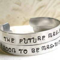 ONE Bracelet CUSTOM Hand Stamped Your Choice Engagement Soon To Be Mrs. or The Future Mrs. Bride Cuff