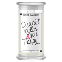 Do What Makes You Happy Quote Candle