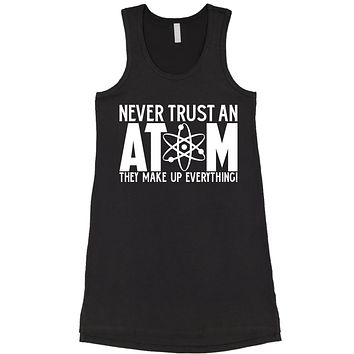 Never Trust An Atom They Make Up Everything Racerback LBD Little Black Dress