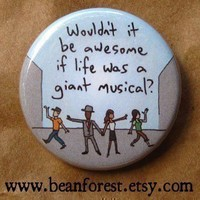 life should be a giant musical by beanforest on Etsy