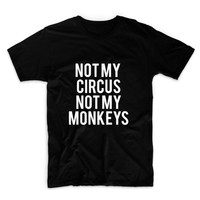 Not My Circus Not My Monkeys Unisex Graphic Tshirt, Adult Tshirt, Graphic Tshirt For Men & Women