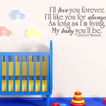 Art Wall Decal Wall Stickers Vinyl Decal Quote - Ill love you forever like you for always - Robert Munsch Baby Nursery