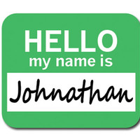 Johnathan Hello My Name Is Mouse Pad