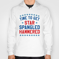 Time to Get Star Spangled Hammered - 4th of July Hoody by CreativeAngel