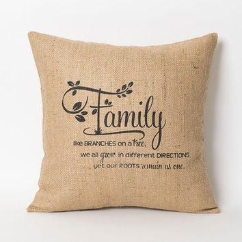 Family Pillow - Family Like Branches On A Tree Decorative Throw Pillow - Family Gift Quote Pillow Burlap Words Pillow Family Tree Pillow