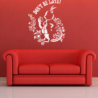"""Vinyl Wall Decal Sticker Rabbit """"Dont' be late"""" Alice in Wonderland #OS_DC611"""