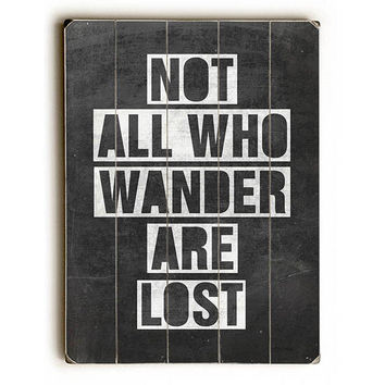 Not All Who Wander Are Lost by Artist Misty Diller Wood Sign
