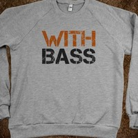 WITH BASS