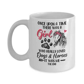 Once Upon A Time There Was Girl Who Loved Dog And Horse Paws Mug