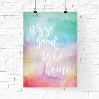 it is so good to be home printable | Pastel rainbow Spring Printable Wall Art | Instant Download Digital Print | Home Decor | Wall Decor