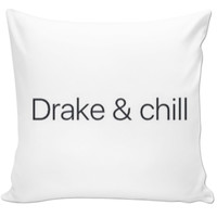 Drake And Chill Pillow