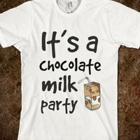 CHOCOLATE MILK PARTY
