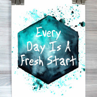 Everyday Is A Fresh Start Poster Inspirational Wall Art Print Watercolor Typography Quote Dorm Apartment Bedroom Home Decor