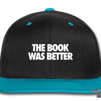 The Book Was Better Snapback