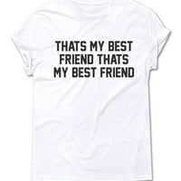 THAT'S MY BEST FRIEND | TEXT SHIRT