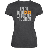 Play With Cats Burn Crazy Juniors Soft T Shirt