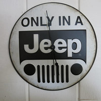 Unique Wall Clock JEEP Clock Only In A Jeep Sign Gift for Him JEEP Decor Mens Wall Decor Black and White Wall Decor