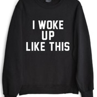 Private Party || I Woke Up Like This sweatshirt in black