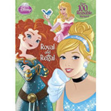 Royal and Regal (Disney Princess) (Deluxe Reusable Sticker Book)