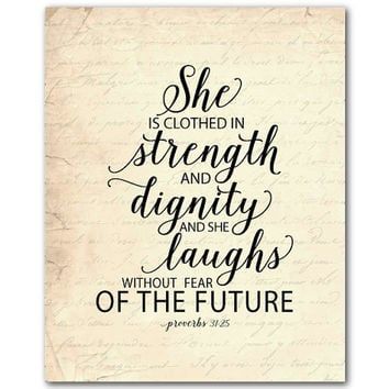 She is clothed in strength and dignity and she laughs without fear of the future - typograpy print - word art - Proverbs 31:25 - Bible quote