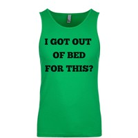 I Got Out Of Bed For This? Men's Tank