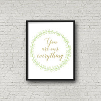 You Are Our Everything, Nursery Art, Printable Nursery, Nursery Decor, Wall Art Prints, Quote Art, Nursery Wall Art, Digital Art, Nursery