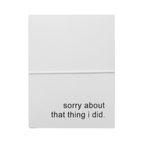 sorry about that thing i did note cards