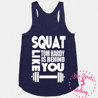 Squat Like Tom Hardy is Behind You Gym Tank, Running Tank, Gym Shirt, Running Shirt, Workout Shirt, crossfit tank, workout clothes, top