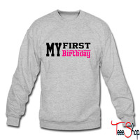 first birthday crewneck sweatshirt