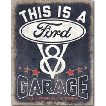 Tin Sign  This is A Ford Garage