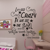 """SALE vinyl wall decal One Direction-""""Let's go crazy crazy crazy ti we see the sun and live while were young"""" Song lyrics"""