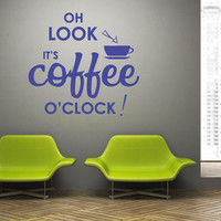 """Wall Decal Vinyl Sticker Decals Art Decor Design sign """"Oh Look its Coffee o'clock"""" Cup Cafe Drinks Time Kitchen Style (r96)"""