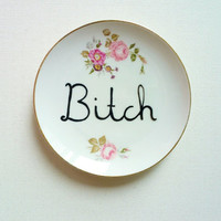 B-tch Plate, Decorative Plate, Rude Ceramics, Funny Vintage Plate, Passive Agressive Plate, Mature Novelty Plate