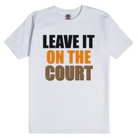 Leave It On The Court - Black & Bright