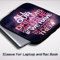 Dream True Courage Quotes iPad 2 3 4 Sleeve for Laptop, Macbook Pro, Macbook Air (Twin Sides)