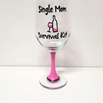 Single Mom Survival Kit hand-painted wine glass