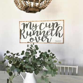 My Cup Runneth Over Oversized Sign