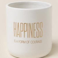 Happiness Is A Form Of Courage Ceramic Flower Pot