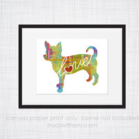Chihuahua Love - Canvas Paper Print: A Whimsical & Colorful Abstract Watercolor Style Original Digital Art / Dog Breed Artwork