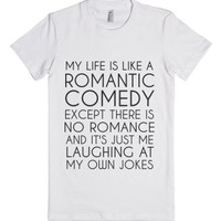 my life is a romantic comedy shirt-Female White T-Shirt