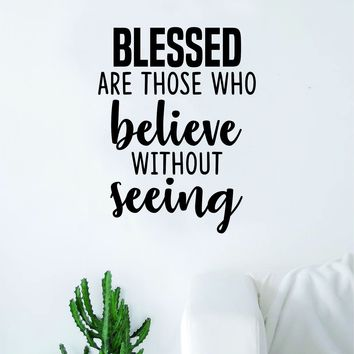 Blessed Believe Quote Wall Decal Sticker Bedroom Home Room Art Vinyl Inspirational Motivational Teen Decor Religious Bible Verse God Blessed Spiritual