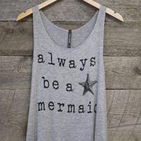 Always Be A Mermaid Tank Top